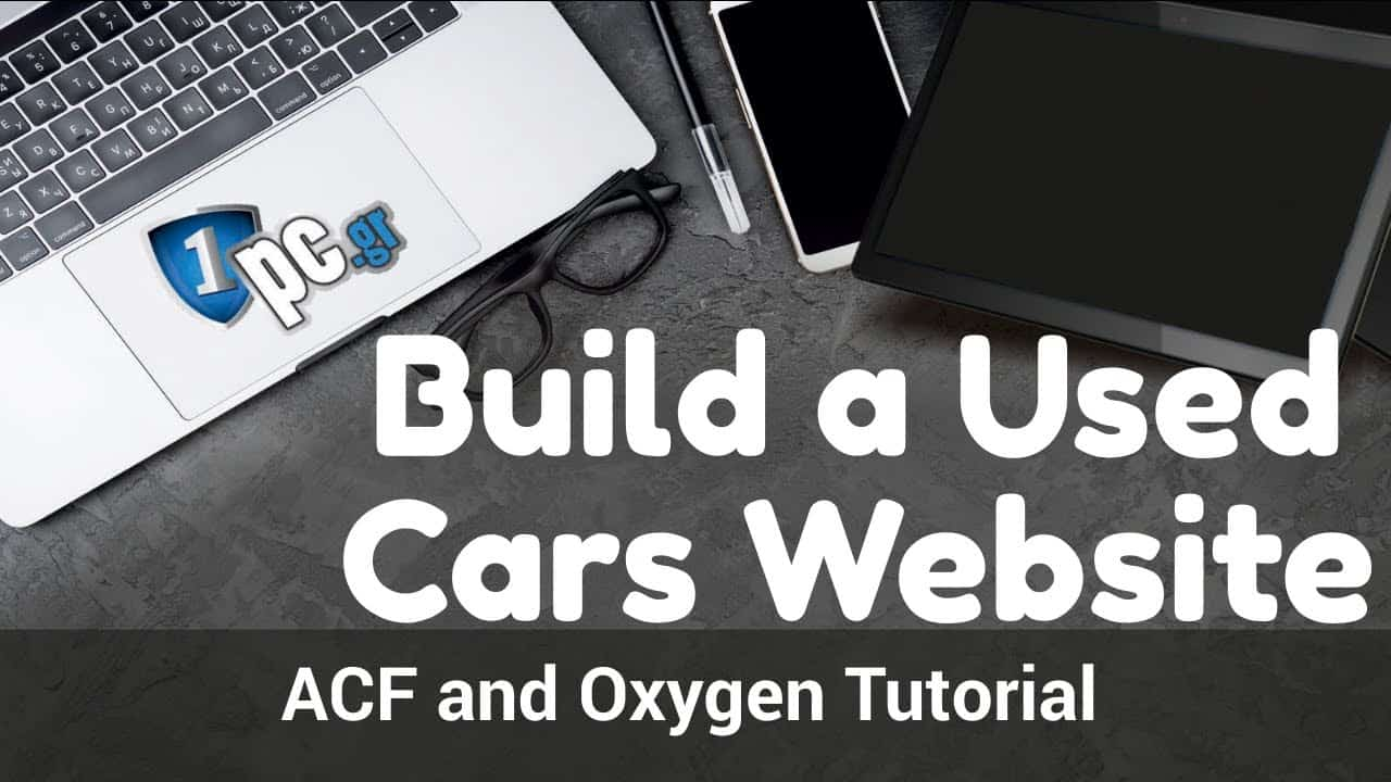 Build a Used Cars Website - ACF and Oxygen Tutorial