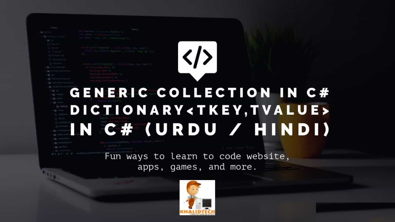 C# - Generic Collection | Difference Between NON-GENERIC AND Generic Collections IN C# | Dictionary
