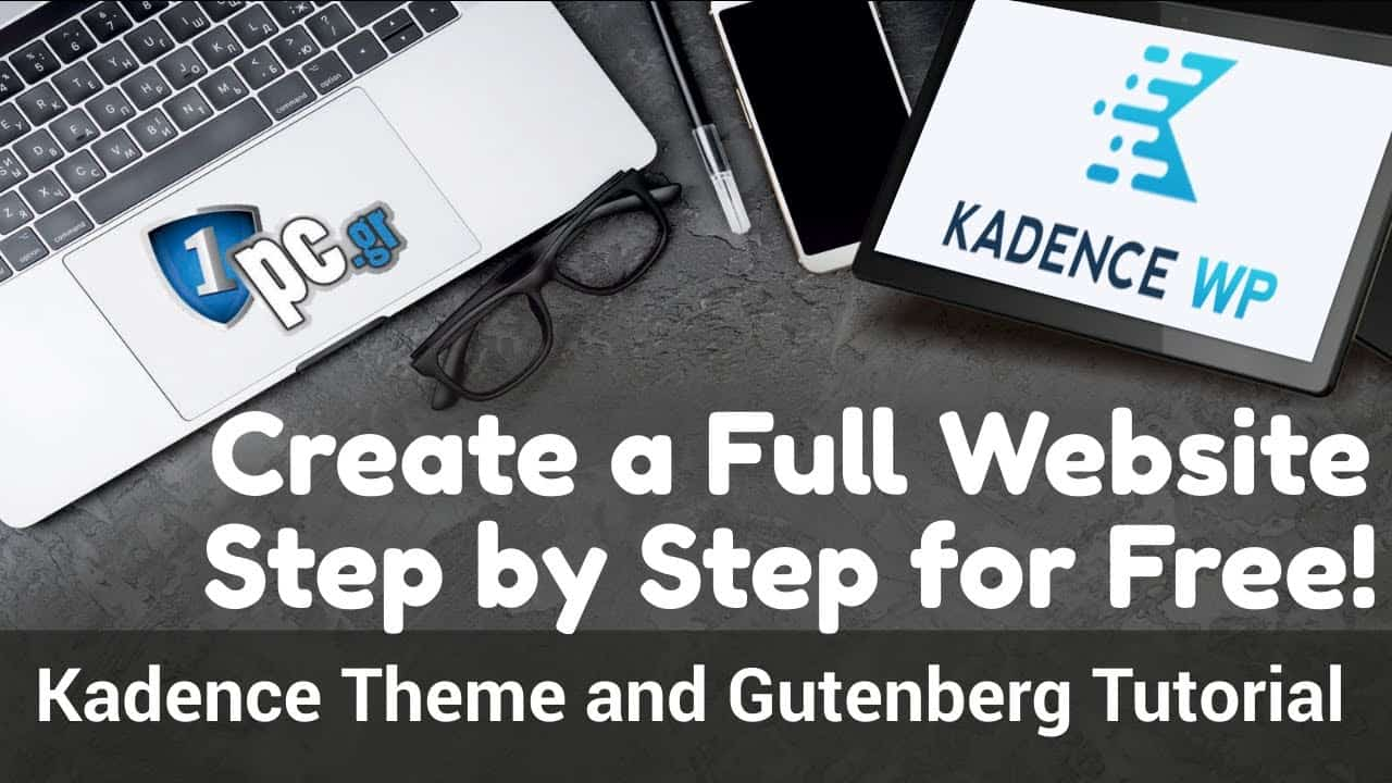 Create a Full Website Step by Step for Free! Kadence Theme and Gutenberg Tutorial