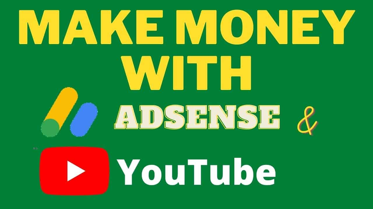 How To Make Money With Google Adsense and YouTube
