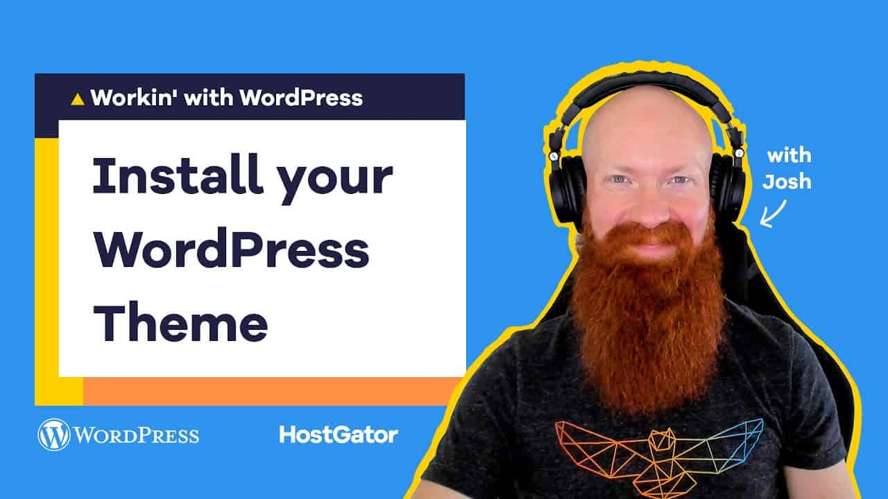 How to Choose and Install a WordPress Theme - HostGator Tutorial