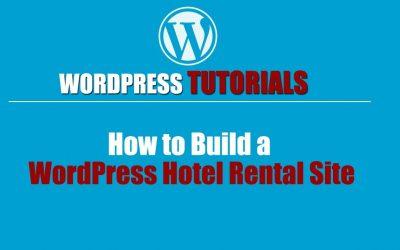 Do It Yourself – Tutorials – WordPress Tutorial | How to Build a WordPress Hotel Rental Site | WordPress website