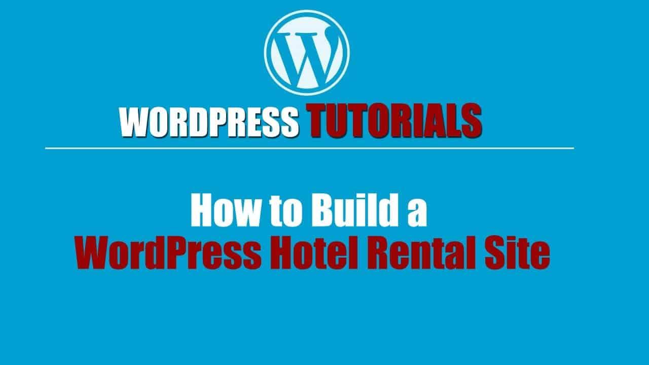 Wordpress Tutorial | How to Build a WordPress Hotel Rental Site | Wordpress website