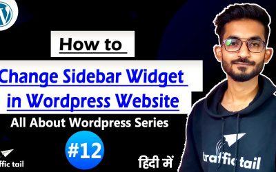 WordPress For Beginners – #12 How to Change Sidebar Items / Widget Setting Explained in Hindi   WordPress Tutorial 2021