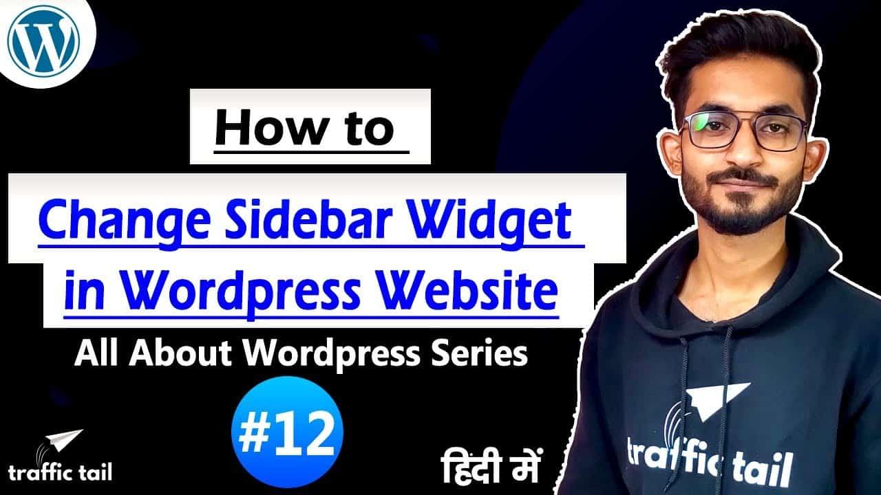 #12 How to Change Sidebar Items / Widget Setting Explained in Hindi | WordPress Tutorial 2021