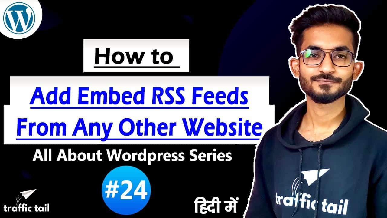 #24 How to Add RSS feed in WordPress Website in Hindi Through Plugin | WordPress tutorial 2021