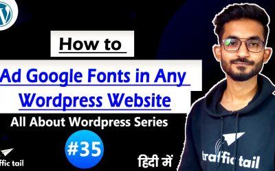 WordPress For Beginners – #35 How to Add google Font in WordPress Website in Hindi   WordPress Tutorial 2021