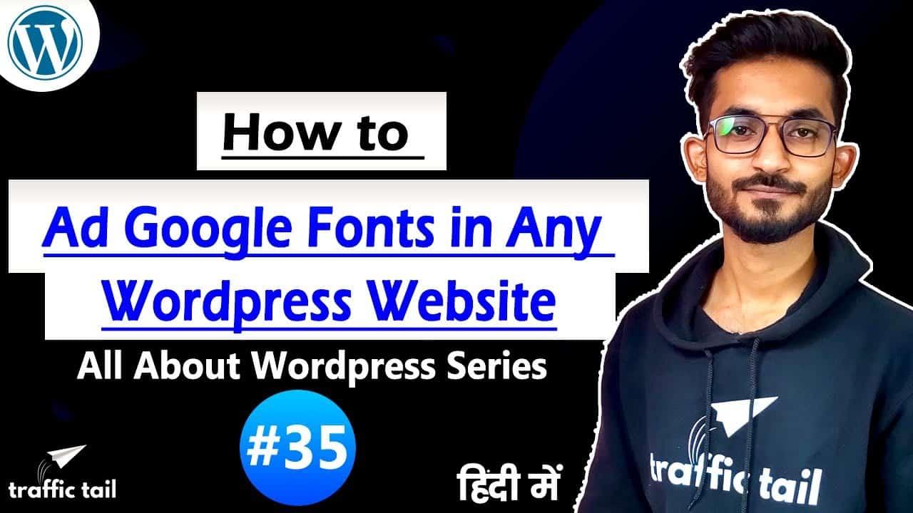 #35 How to Add google Font in Wordpress Website in Hindi | Wordpress Tutorial 2021