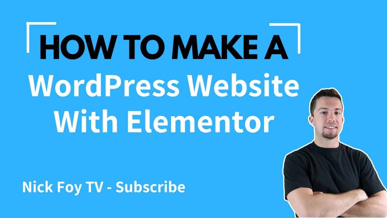 How to Make a WordPress Website with Elementor (Best Tutorial - 2021)