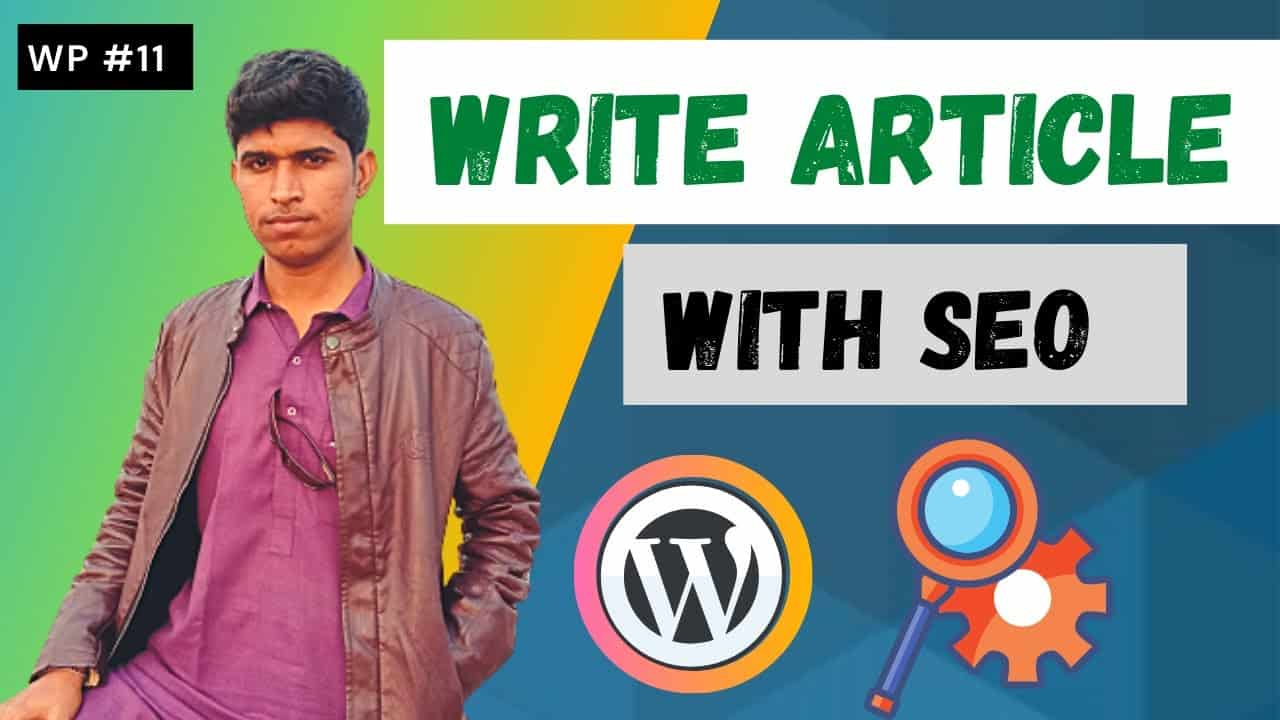 How to Write Article With SEO In WordPress | Tutorial Video | WP #11