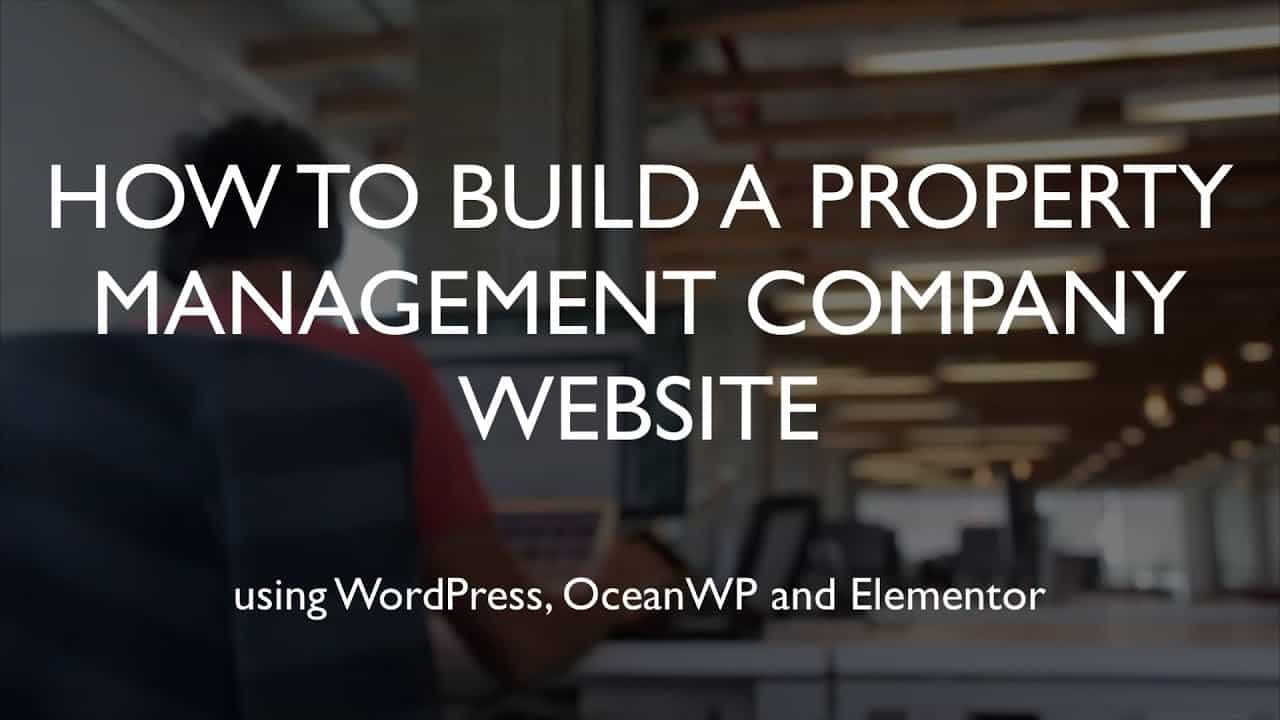How to build a property management company website | WordPress | OceanWP | Elementor