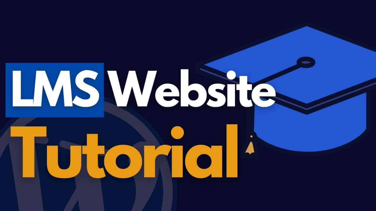 How to create an LMS Website using WordPress - Complete Tutorial step by step