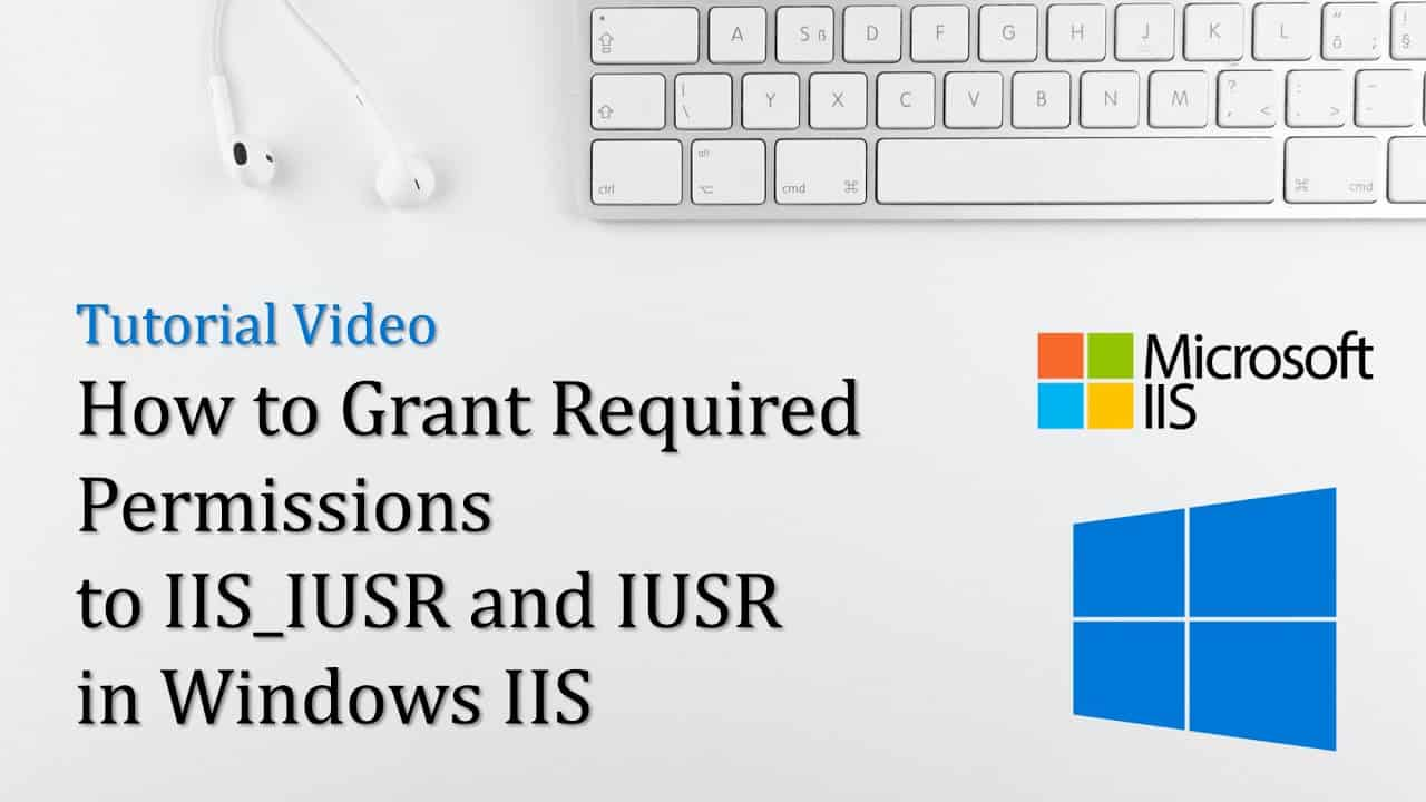 How to grant Required Permissions to IIS_IUSR and IUSR in Windows IIS for WordPress - Tutorial Video