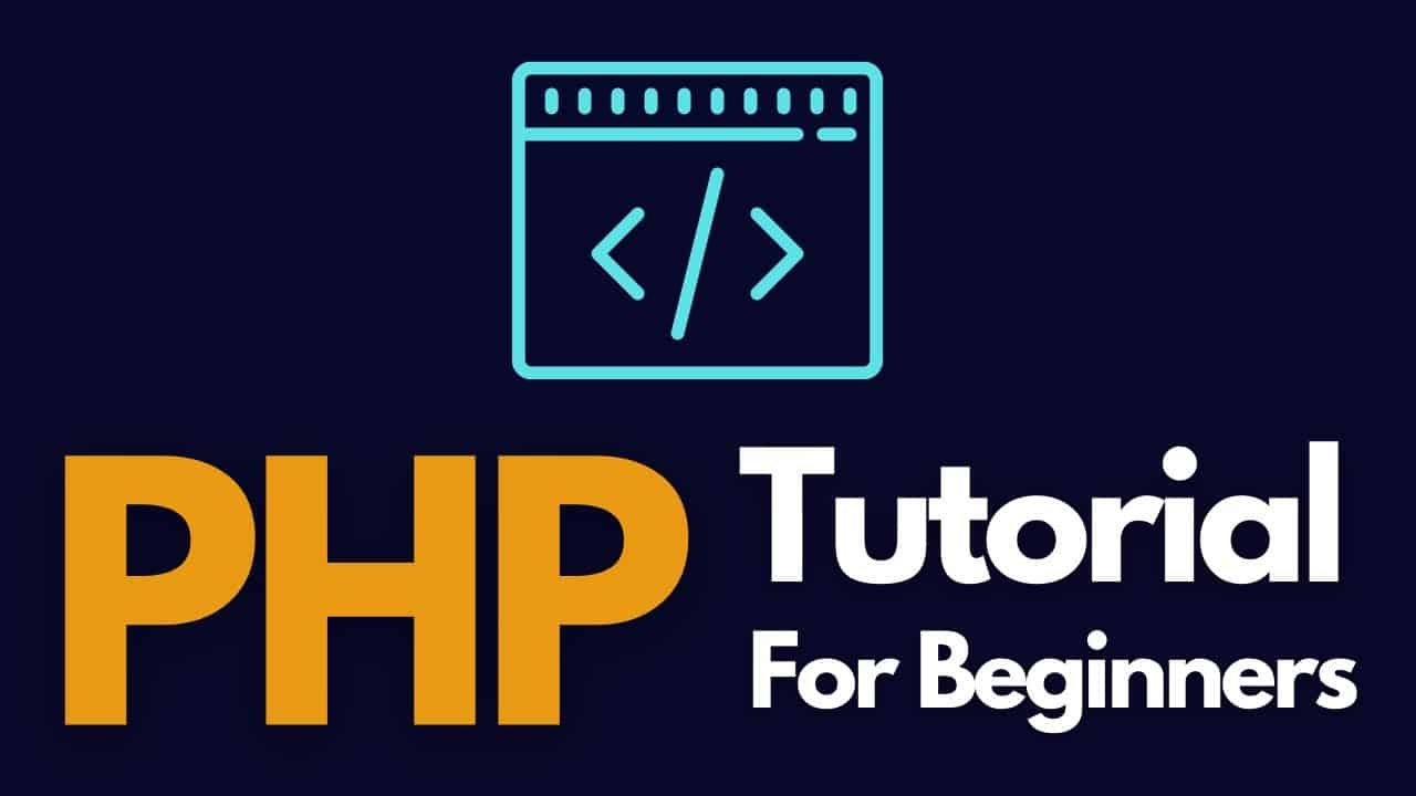 PHP Complete Tutorial For Beginners - Learn How To Code with PHP - 100% learning Outcomes