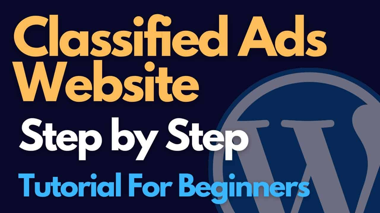 WordPress Classified Ads Website tutorial step by step for Beginners - [Great Video]