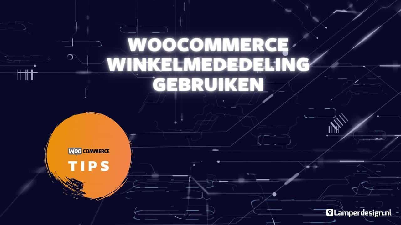WordPress Tutorial #14: WooCommerce winkelmededeling gebruiken | WordPress Tips | Lamper Design