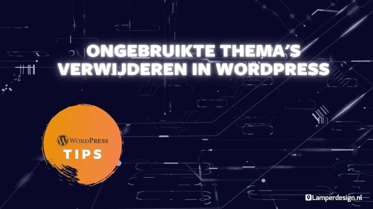WordPress Tutorial #21: Ongebruikte thema's verwijderen van website | WordPress Tips | Lamper Design