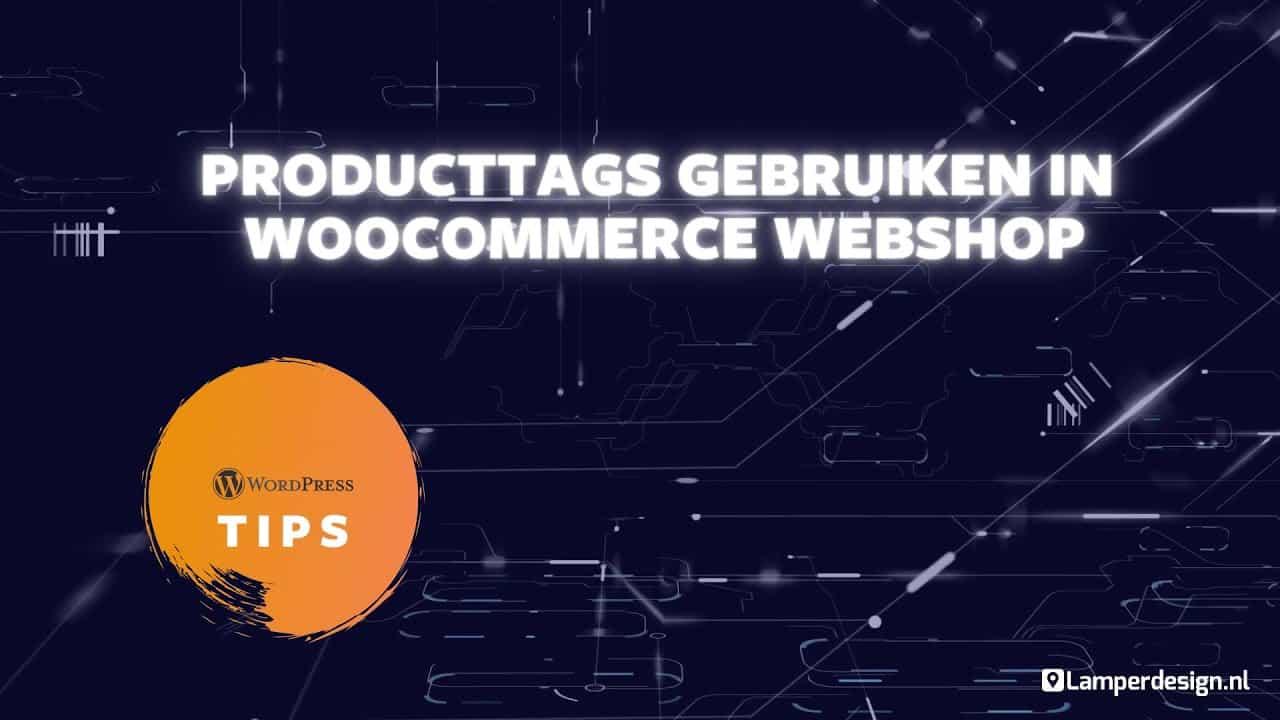 WordPress Tutorial #23: WooCommerce Producttags toevoegen | WooCommerce Tips | Lamper Design