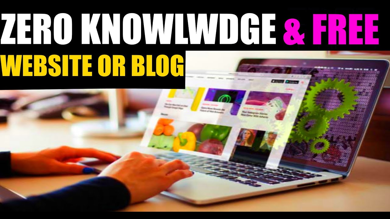How to make a website or blog free with no knowledge 2021