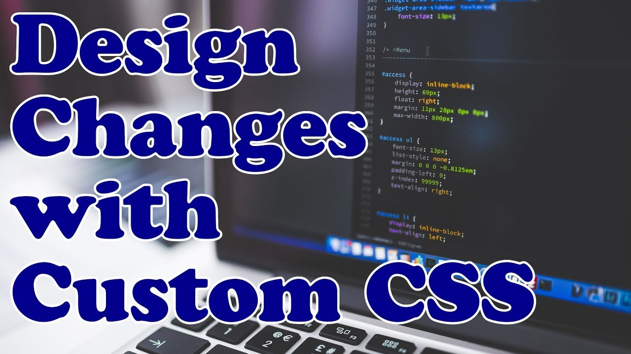 Making Design Changes with WordPress Custom CSS