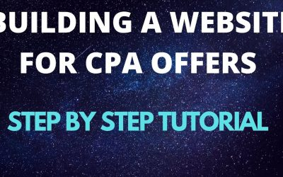 Do It Yourself – Tutorials – How To Build A Website For Multiple CPA Offers   CPA Marketing Step By Step Tutorial
