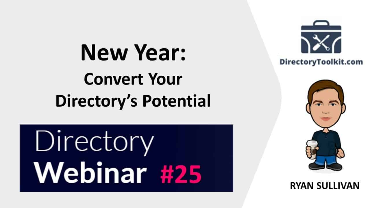 Directory Webinar #25   New Year to Convert Your Directory's Potential