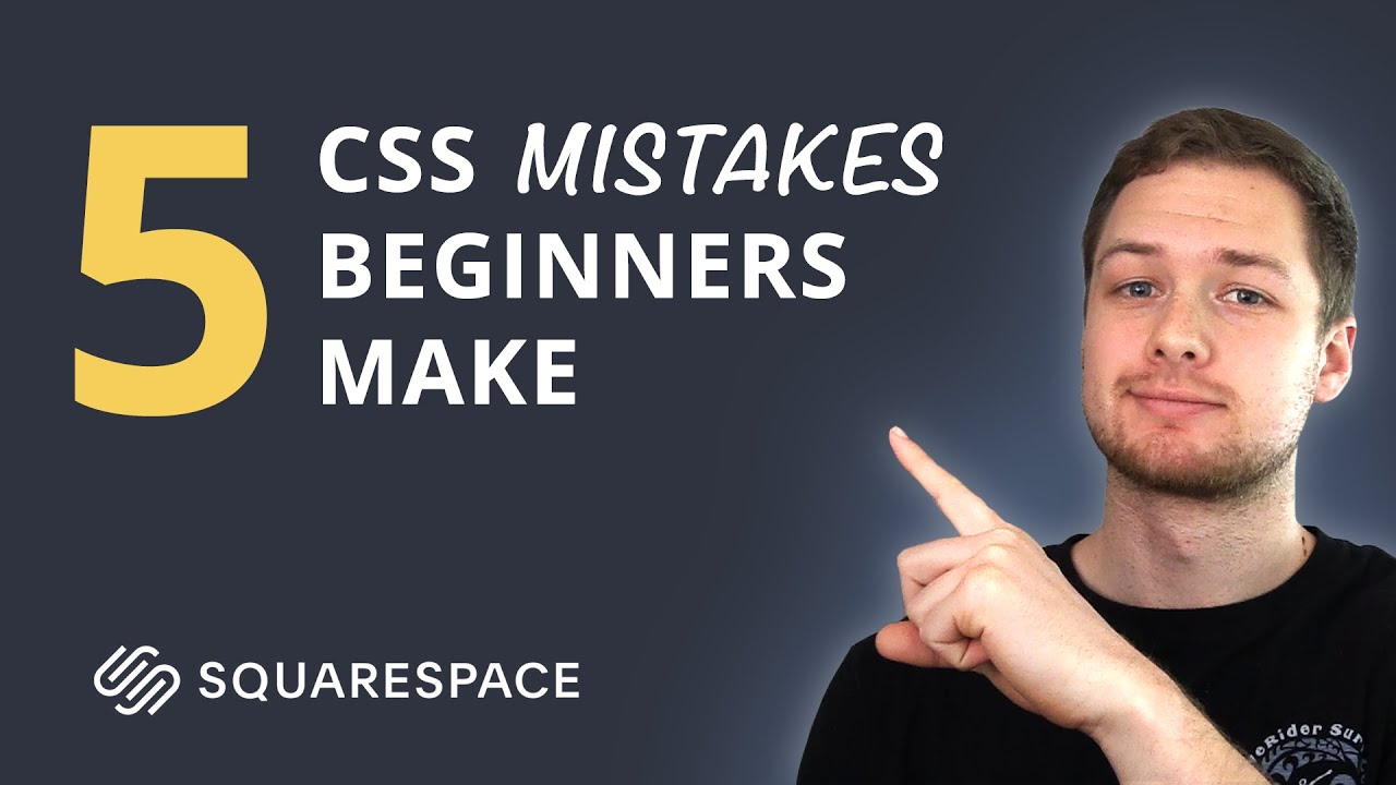 5 CSS Mistakes Beginners Make on Squarespace