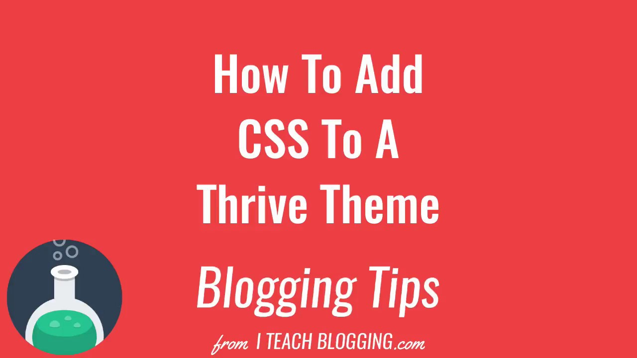 How To Add CSS To A Thrive Theme