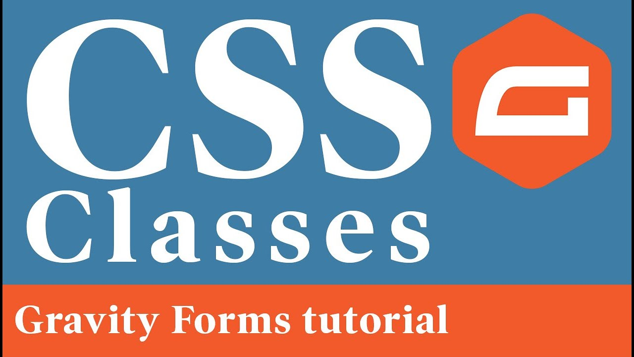 Gravity Forms CSS Classes tutorial – Styling your forms