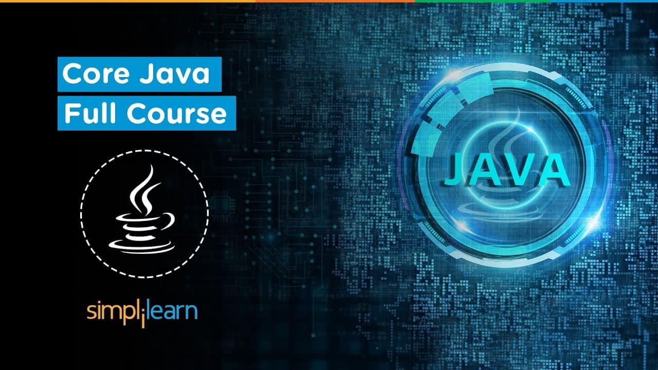 Core Java Tutorial For Beginners | Core Java Full Course In10 hours | Java Programming | Simplilearn