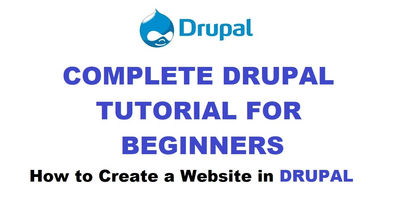 DRUPAL Complete Tutorials for BEGINNERS | How to Create a Website Using Drupal 7