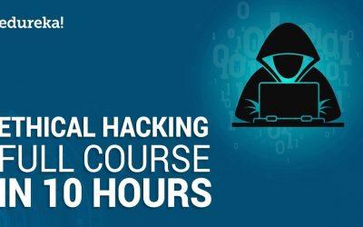 Do It Yourself – Tutorials – Ethical Hacking Full Course – Learn Ethical Hacking in 10 Hours   Ethical Hacking Tutorial   Edureka