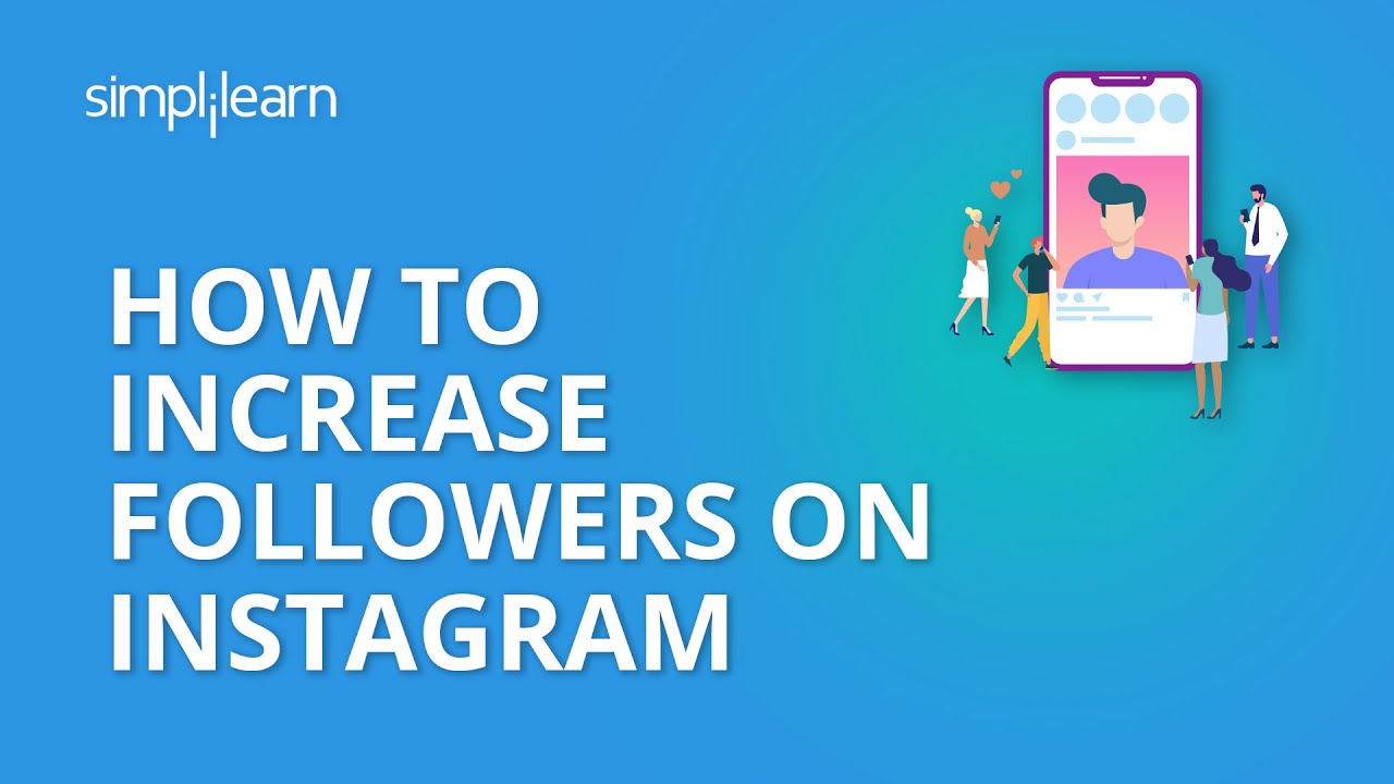 How To Increase Followers On Instagram   20 Tips To Increase Instagram Followers 2020   Simplilearn