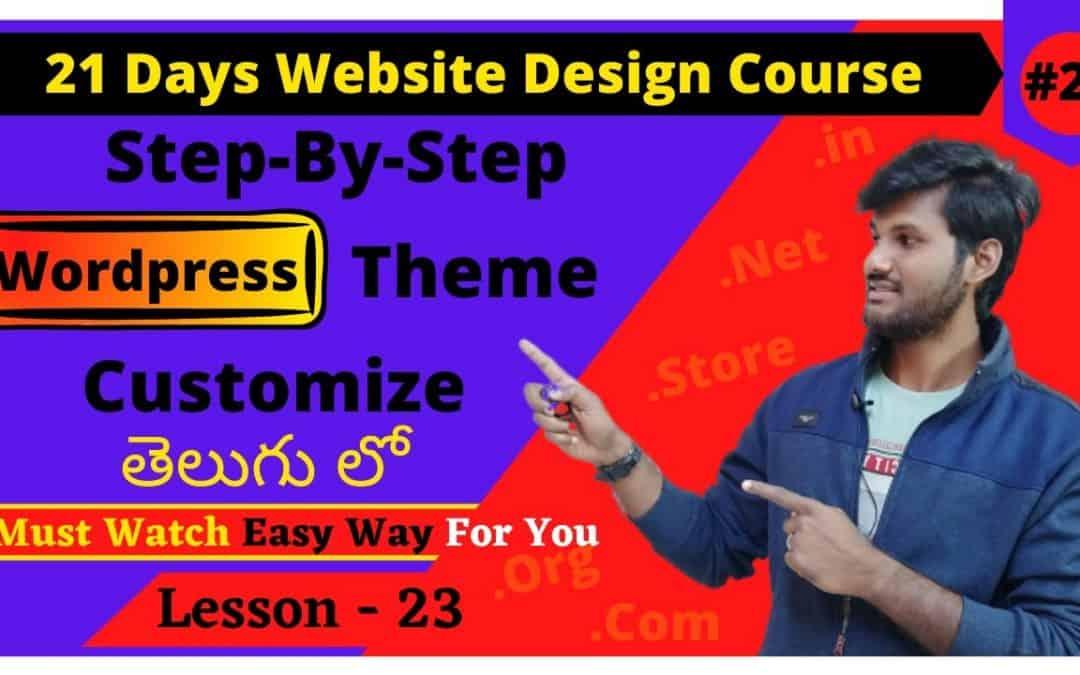 WordPress For Beginners – Best Way to Customize WordPress Theme Explained    WordPress Tutorial For Beginners in Telugu