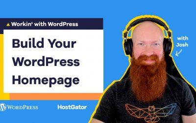 WordPress For Beginners – Building your Homepage with WordPress Block Editor- HostGator Tutorial