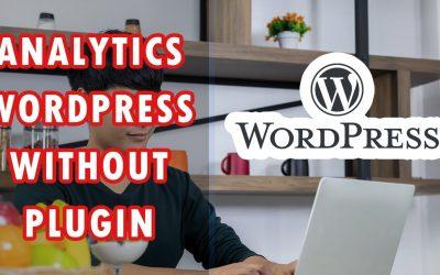 WordPress For Beginners – How To Add Google Analytics To WordPress Without Plugin Tutorial