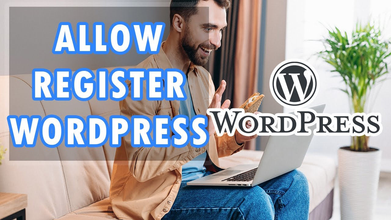 How To Allow Users To Register In Wordpress Tutorial