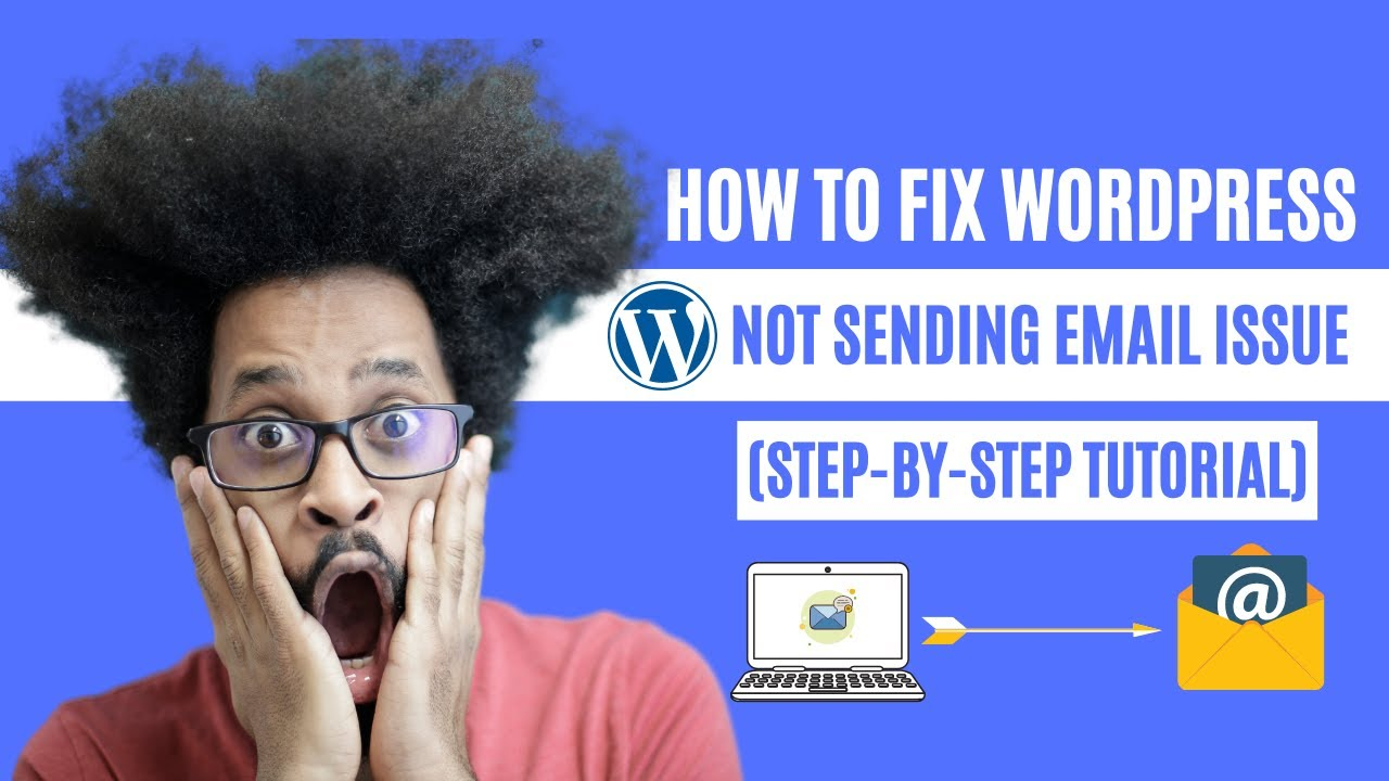 How To Fix WordPress Not Sending Email Issue (Step-by-Step Tutorial)
