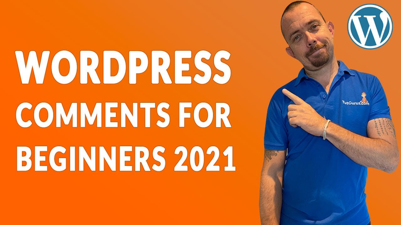 How To Use WordPress Comments 2021 - WordPress Tutorials For Beginners