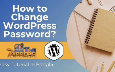WordPress For Beginners – How to Change WordPress Admin Password? | Easy Tutorial in Bangla | The Appear