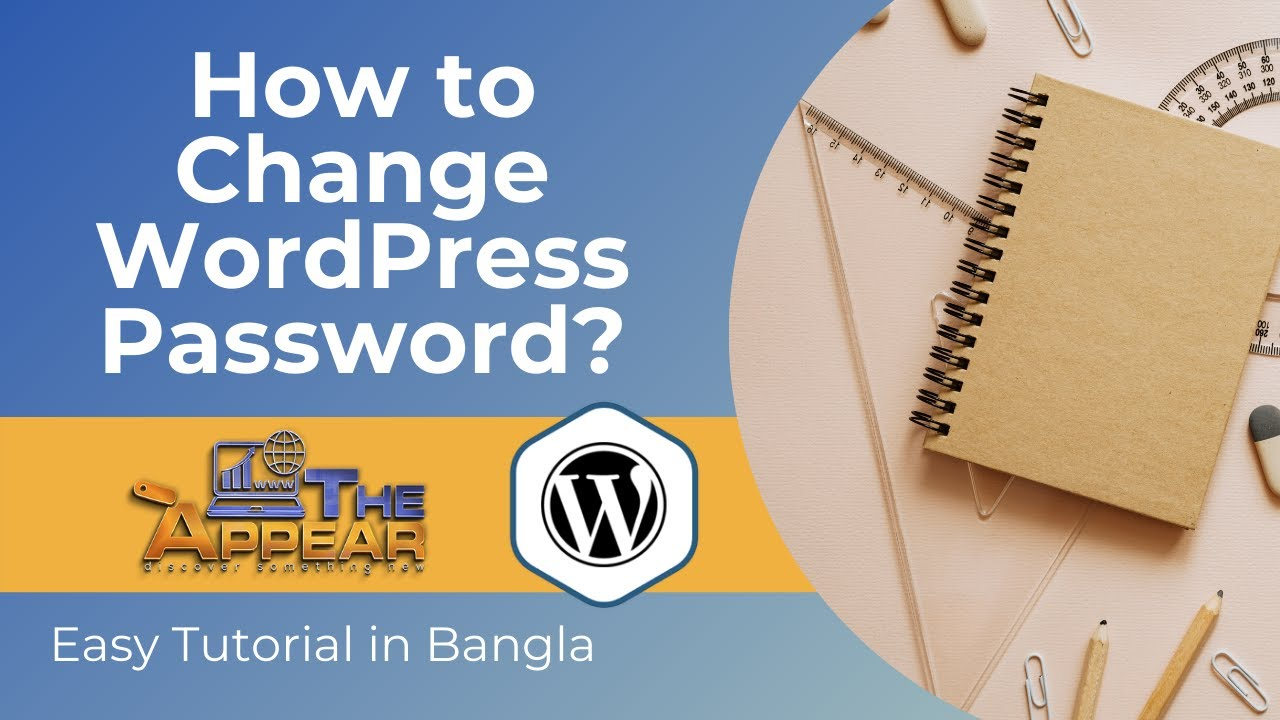 How to Change WordPress Admin Password? | Easy Tutorial in Bangla | The Appear