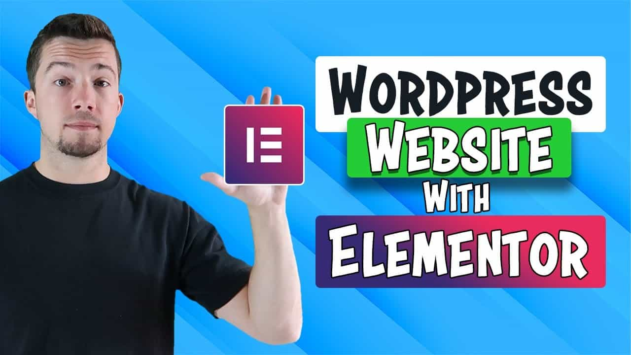 How to Make a WordPress Website with Elementor (2021 Tutorial)