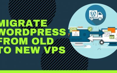 WordPress For Beginners – How to Migrate WordPress from Old To New VPS 2021