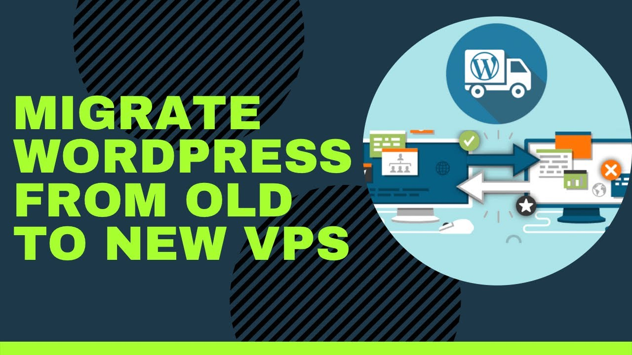 How to Migrate WordPress from Old To New VPS 2021