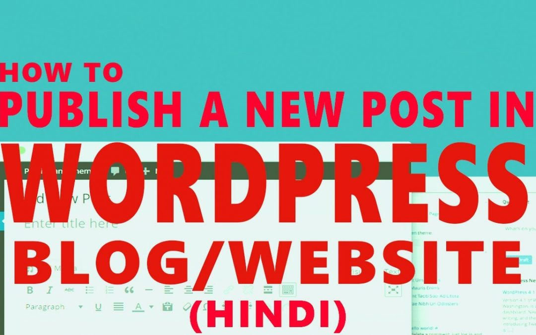 WordPress For Beginners – How to Post on WordPress Blog   How to Create a new post   WordPress Tutorial for Beginners in Hindi