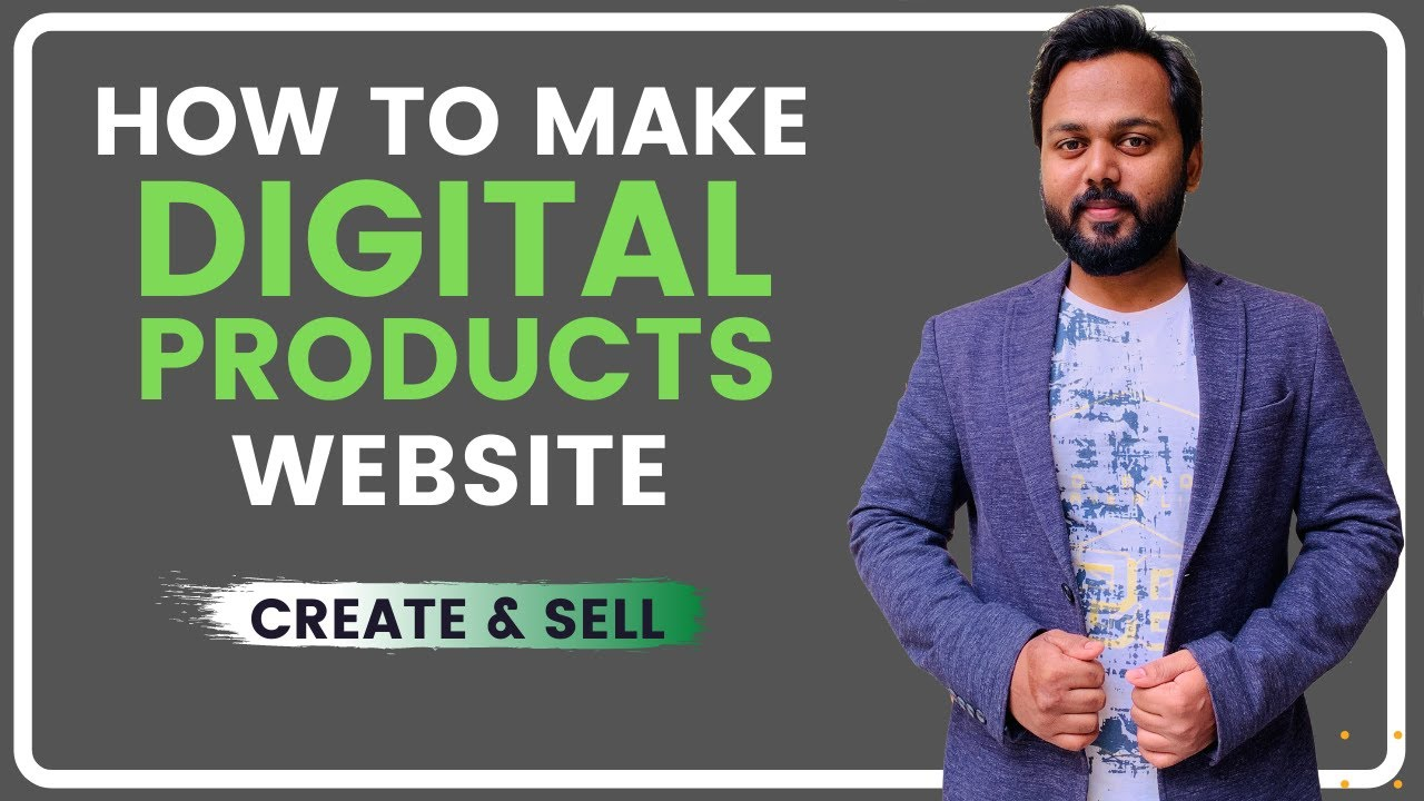 Make a Digital Products Website - Create and Sell any Digital Product Easily - Latest Tutorial 2021