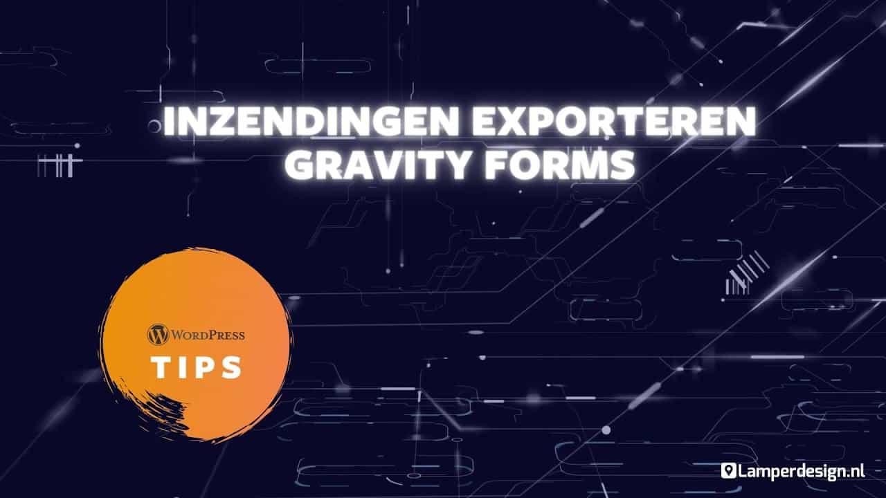 WordPress Tutorial #25: Gravity Forms inzendingen exporteren | WordPress Tips | Lamper Design
