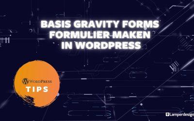 WordPress For Beginners – WordPress Tutorial #31: Gravity Forms formulier aanmaken – Gravity Forms Tips | Lamper Design