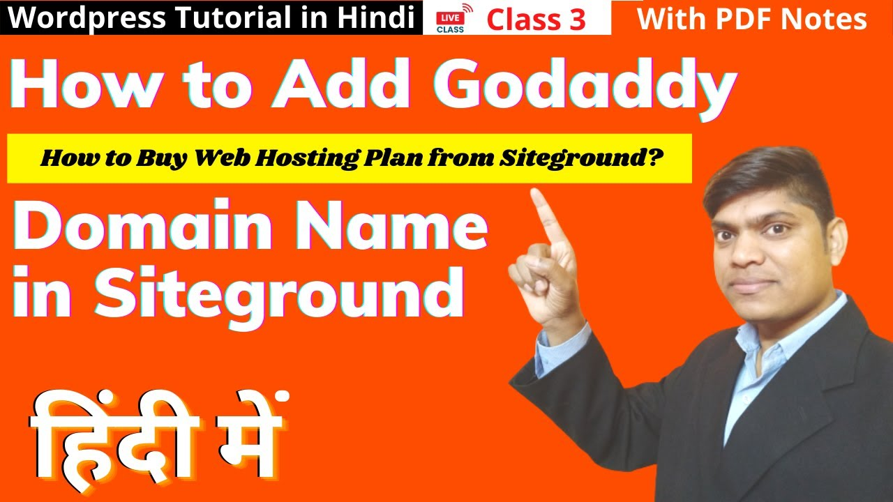 WordPress Tutorial in Hindi Part 3 | How to Add Godaddy Domain Name with Siteground Hosting | 2021