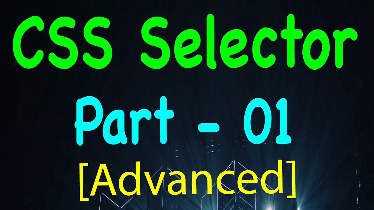 General Concept of CSS Selector - Advanced CSS Selectors for Selenium Automation (Part 1)
